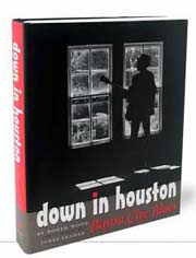 Down in Houston book by Roger Wood with photographs by James Fraher