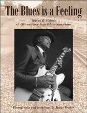 The Blues is a Feeling book by James Fraher